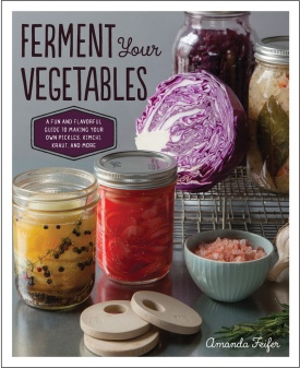Ferment Your Vegetables By Amanda Feifer £15.99